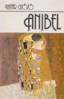 Határ Győző - Anibel [antikvár]