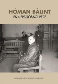 Ujváry Gábor - Hóman Bálint és népbírósági pere