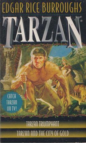 Edgar Rice Burroughs - Tarzan Triumphant/Tarzan and the City of Gold [antikvár]