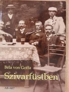 Béla von Goffa - Szivarfüstben [antikvár]