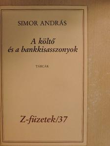 Simor András - A költő és a bankkisasszonyok [antikvár]