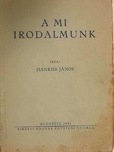 Hankiss János - A mi irodalmunk [antikvár]