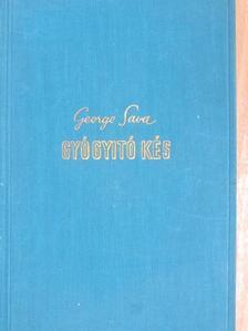 George Sava - Gyógyító kés [antikvár]