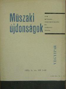 Dr. Balajti András - Műszaki Újdonságok 1975/1. MUV 1-12. (nem teljes) [antikvár]
