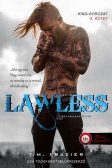 T. M. Frazier - Lawless - Törvényen kívül (King 3.)