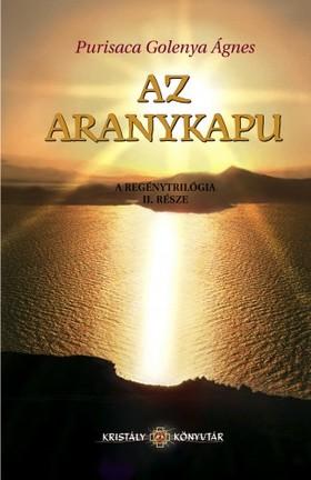 Agnes Golenya Purisaca - Az aranykapu - Az Aranyasszony trilógia II. része [eKönyv: epub, mobi]
