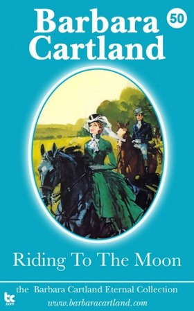 Barbara Cartland - Riding to the Moon [eKönyv: epub, mobi]