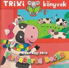 Trixi könyvek - Tarkabarka Borka