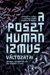 Horváth Márk - Lovász Ádám - Nemes Z. Márió - A poszthumanizmus változatai - Ember, embertelen és ember utáni - ÜKH 2019