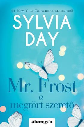 Sylvia Day - Mr. Frost A megtört szerető