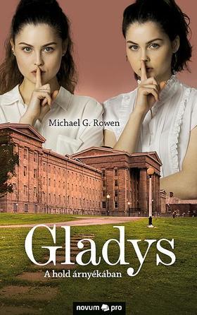 Michael G. Rowen - Gladys - A hold árnyékában