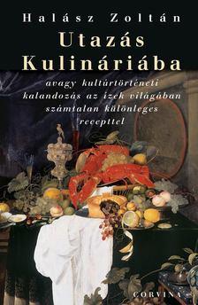 Halász Zoltán - Utazás Kulináriába [antikvár]