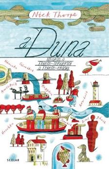 Nick Thorpe - A Duna - Utazás a Fekete-tengertől a Fekete-erdőig [eKönyv: epub, mobi]