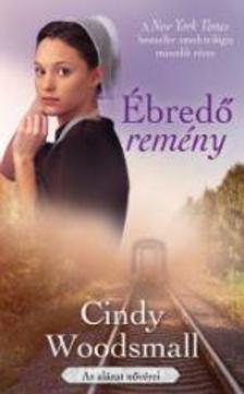 Cindy Woodsmall - Ébredő remény
