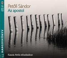 PETŐFI SÁNDOR - AZ APOSTOL - HANGOSKÖNYV - 2 CD
