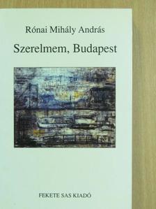 Rónai Mihály András - Szerelmem, Budapest [antikvár]