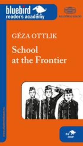 OTTLIK GÉZA - SCHOOL AT THE FRONTIER (ISKOLA A HATÁRON)