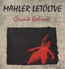 Orcsik Roland - Mahler letöltve