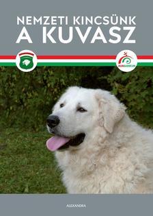 Magyar Kuvasz Fajtagondozó Egyesület - Nemzeti kincsünk a kuvasz