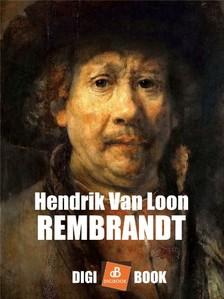 HENDRIK VAN LOON - Rembrandt [eKönyv: epub, mobi]