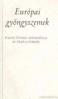 Faludy György - Európai gyöngyszemek [antikvár]