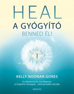 Noonan Gore Kelly - Heal - A gyógyító benned él [eKönyv: epub, mobi]