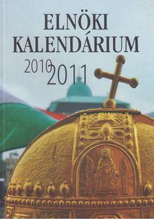 Kő András - Elnöki kalendárium 2010-2011 [antikvár]