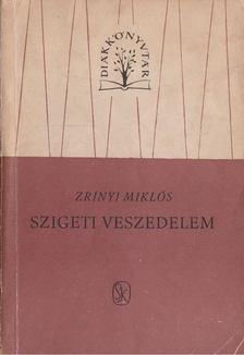 Zrínyi Miklós - Szigeti veszedelem [antikvár]