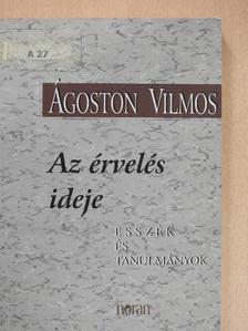 Ágoston Vilmos - Az érvelés ideje [antikvár]