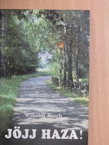 Wilhelm Busch - Jöjj haza! [antikvár]