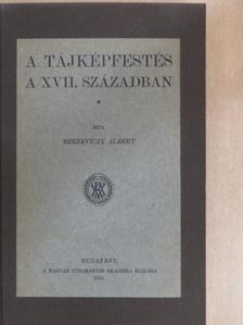 Berzeviczy Albert - A tájképfestés a XVII. században [antikvár]