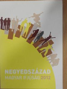 Székely András - Negyedszázad - Magyar Ifjúság 2012 [antikvár]