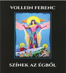 Vollein Ferenc - Színek az égből