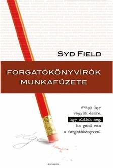 Syd Field - Forgatókönyvírók munkafüzete - Avagy így vesszük észre, így oldjuk meg, ha gond van a forgatókönyvvel [eKönyv: epub, mobi]