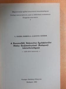 L. Kozma Borbála - A Dunamelléki Református Egyházkerület Ráday Gyűjteményének (Budapest) kéziratkatalógusa [antikvár]
