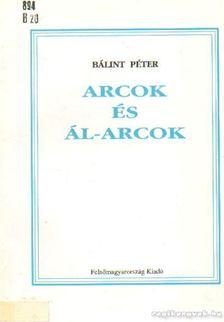 Bálint Péter - Arcok és ál-arcok [antikvár]