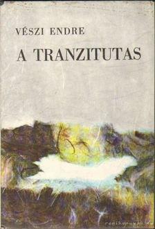 Vészi Endre - A tranzitutas [antikvár]