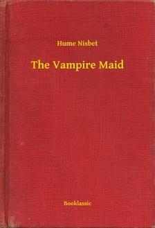 Nisbet Hume - The Vampire Maid [eKönyv: epub, mobi]