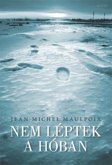MAULPOIX, JEAN - Nem léptek a hóban [antikvár]