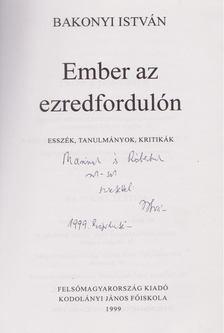 Bakonyi István - Ember az ezredfordulón (dedikált) [antikvár]