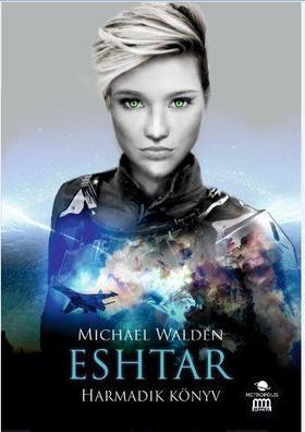 Michael Walden - Eshtar - Harmadik könyv