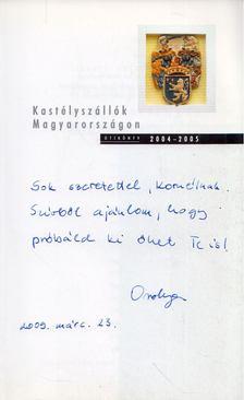 Letenyei Orsolya - Kastélyszállók Magyarországon 2004-2005 (dedikált) [antikvár]