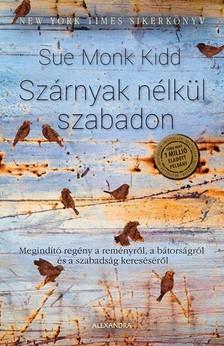 Sue Monk Kidd - Szárnyak nélkül szabadon [eKönyv: epub, mobi]