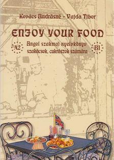 Kovács Andrásné, Vajda Tibor - Enjoy Your Food [antikvár]