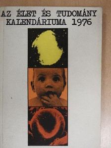 Akácz László - Az Élet és Tudomány Kalendáriuma 1976 [antikvár]