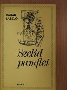 Barak László - Szelíd pamflet [antikvár]