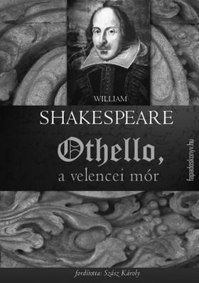 William Shakespeare - Othello, a velencei mór