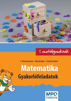 C. Neményi Eszter - Konrád Ágnes - Zsinkó Erzsébet - Matematika - Gyakorlófeladatok 1. osztályosoknak