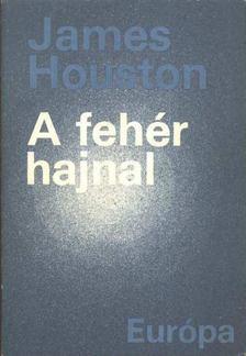 Houston, James - A fehér hajnal [antikvár]