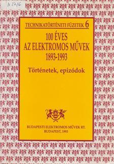 Molnár József - 100 éves az Elektromos Művek 1893-1993 [antikvár]